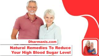 Natural Remedies To Reduce Your High Blood Sugar Level
