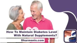 How To Maintain Diabetes Level With Natural Supplements?