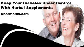 Keep Your Diabetes Under Control With Herbal Supplements