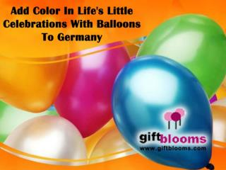 Add Color in Life's Little Celebrations with Balloons to Germany
