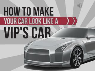 Give your car the VIP Style Look