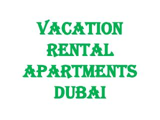 Dubai Short Stay Holiday Appartment