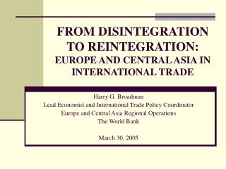 FROM DISINTEGRATION TO REINTEGRATION: EUROPE AND CENTRAL ASIA IN INTERNATIONAL TRADE