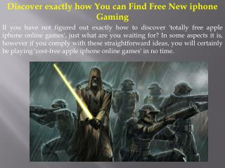 Discover exactly how You can Find Free New iphone Gaming