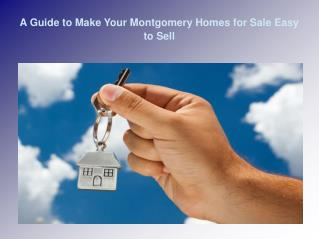 Things to do to Make Your Montgomery Homes for Sale Easy to Sell