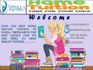 Perfect Home and Private Tuitions in Noida