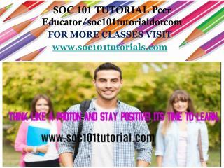 SOC 101 TUTORIAL Peer Educator/soc101tutorialdotcom