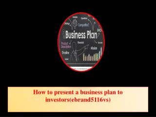 How to present a business plan to investors