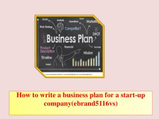 How to write a business plan for a start-up company