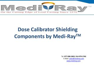 Dose Calibrator Shielding Components by Medi-RayTM
