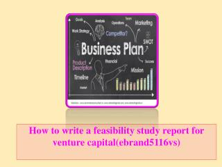 How to write a feasibility study report for venture capital(ebrand5116vs)