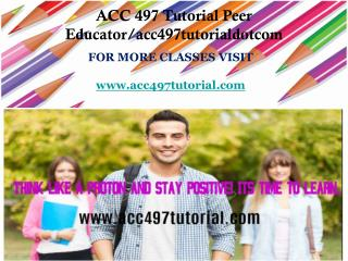 ACC 497 Tutorial Peer Educator/acc497tutorialdotcom
