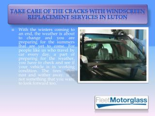 Take Care of the Cracks with Windscreen Replacement Services in Luton