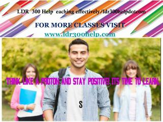 LDR  300 Help  eaching effectively/ldr300helpdotcom