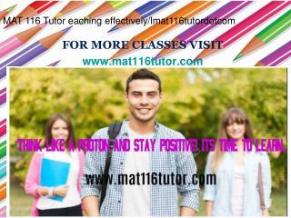 MAT 116 Tutor eaching effectively/lmat116tutordotcom