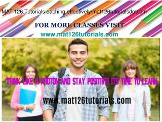 MAT 126 Tutorials eaching effectively/mat126tutorialsdotcom