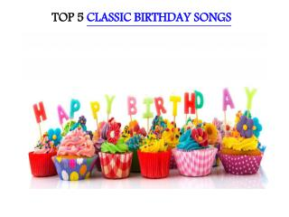 TOP 5 CLASSIC BIRTHDAY SONGS