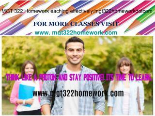 MGT 322Homework eaching effectively/mgt322homeworkdotcom