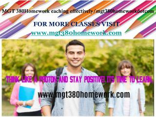 MGT 380Homework eaching effectively/mgt380homeworkdotcom