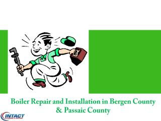 Boiler Repair and Installation in Bergen County & Passaic County