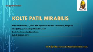 Kolte Patil Mirabilis - Horamavu, Bangalore- Reviews, Location, Price Call @ 08033512375