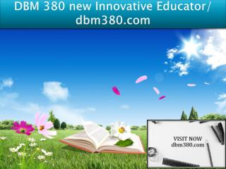 DBM 380 new Innovative Educator/ dbm380.com
