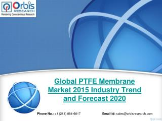 Global PTFE Membrane  Market Study 2015-2020 - Orbis Research