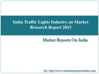 India Traffic Lights Industry on Market Research Report 2015