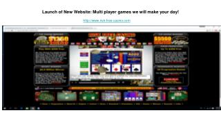 Launch of New Website: Multi player games we will make your day!
