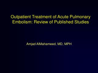 Outpatient Treatment of Acute Pulmonary Embolism: Review of Published Studies