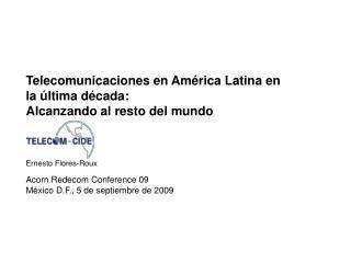 Telecomunicaciones en Am rica Latina en la  ltima d cada: Alcanzando al resto del mundo