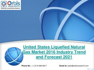 Orbis Research: United States Liquefied Natural Gas Industry Report 2016