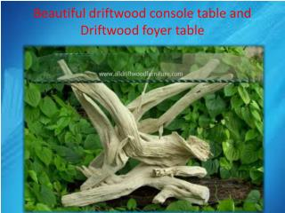 Beautiful driftwood console table and Driftwood foyer table