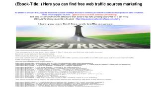 (Ebook-Title: ) Here you can find free web traffic sources marketing