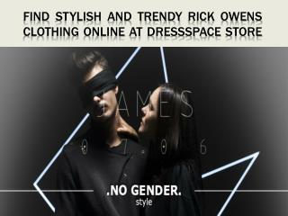 Find Stylish and Trendy Rick Owens Clothing Online at Dressspace Store