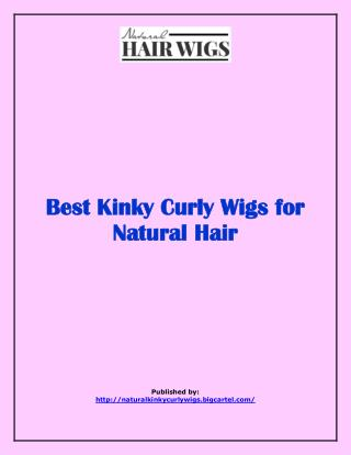 Best Kinky Curly Wigs for Natural Hair