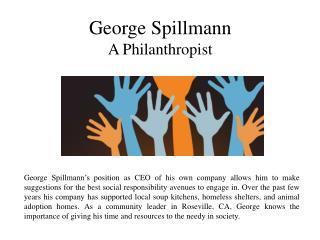 George Spillmann A Philanthropist