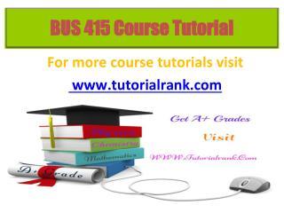 BUS 415 Potential Instructors / tutorialrank.com