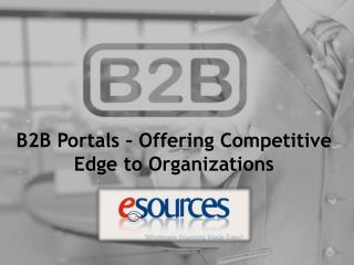 B2B Portals – Offering Competitive Edge to Organizations