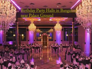 Birthday Party Halls in Bangalore Near Palace Ground