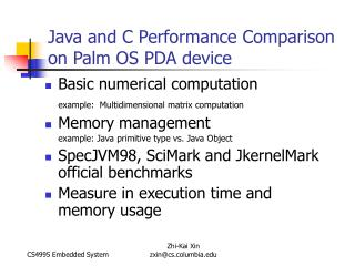 Basic numerical computation  example:  Multidimensional matrix computation Memory management  example: Java primitive ty