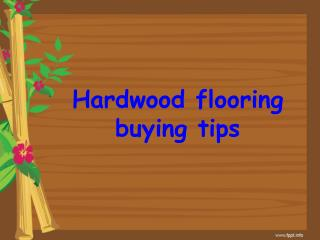 Hardwood flooring buying tips