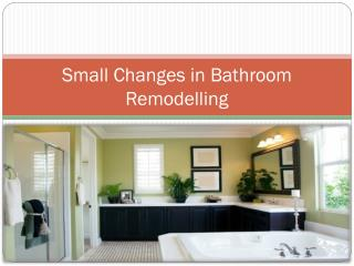 Small Changes in Bathroom Remodelling