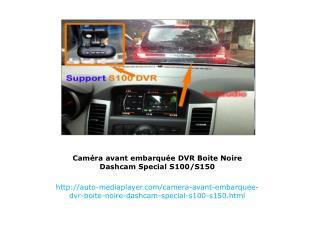 Caméra avant embarquée DVR Boite Noire Dashcam Special S100/S150