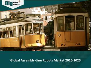 Global assembly line robots market to grow steadily at a CAGR of 7% during the forecast period