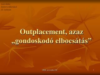 Outplacement, azaz  gondoskod  elbocs t s