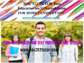 SOC 312 TUTOR Peer Educator/soc312tutordotcom