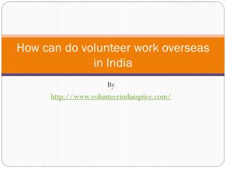 How can do volunteer work overseas in India