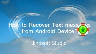 Android SMS Recovery-How to Recover Text Messages Android