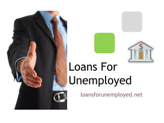 Bad Credit Loans For Unemployed Assist For The Jobless People in USA